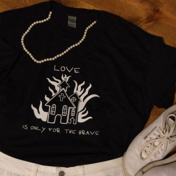 Harry Styles Love Is Only for The Brave T Shirts