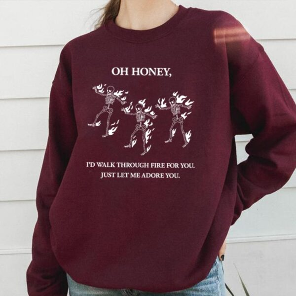 Harry Styles Oh Honey Let Me Adore You Sweatshirts